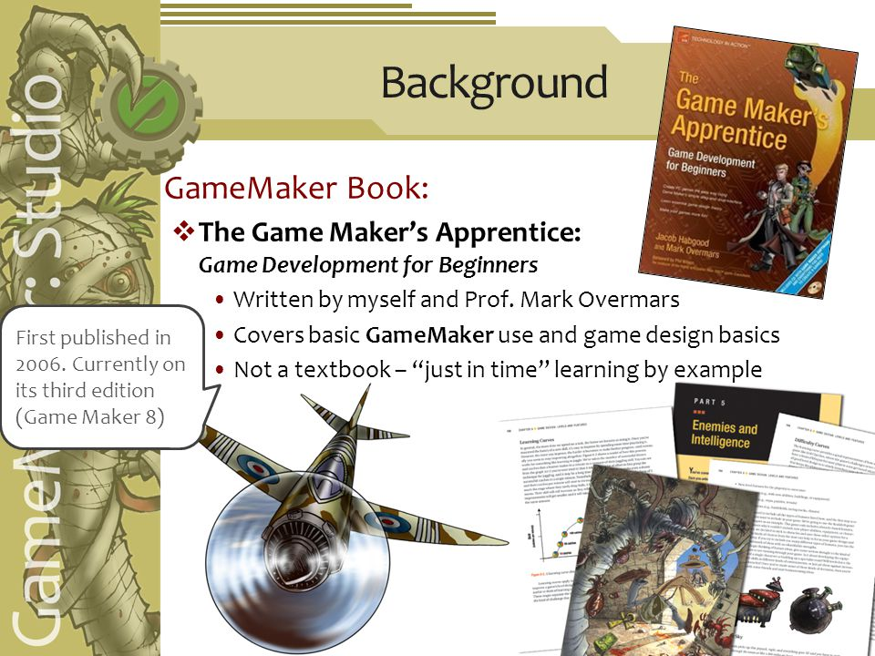 GameMaker Book:  The Game Maker's Apprentice: Game Development for Beginners Written by myself and Prof.
