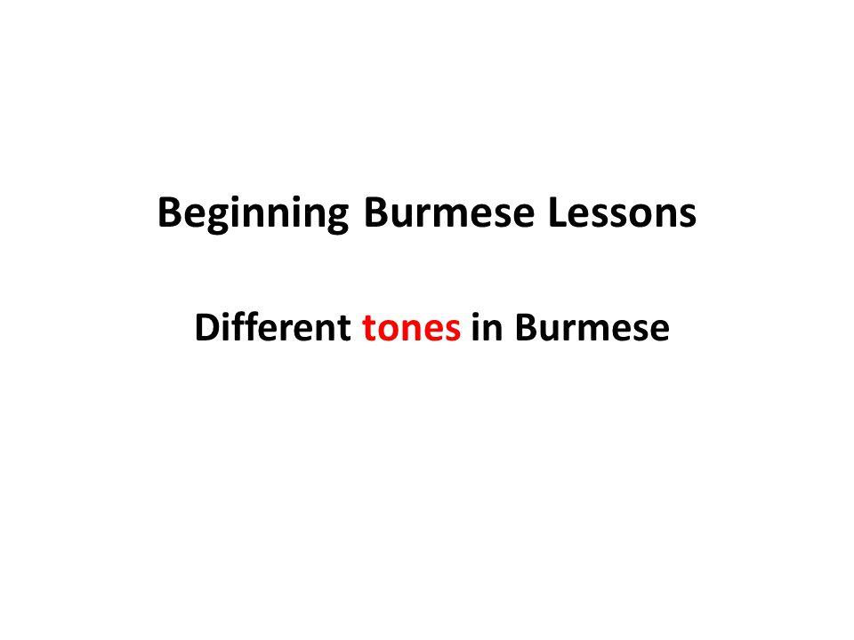 Beginning Burmese Lessons Different tones in Burmese