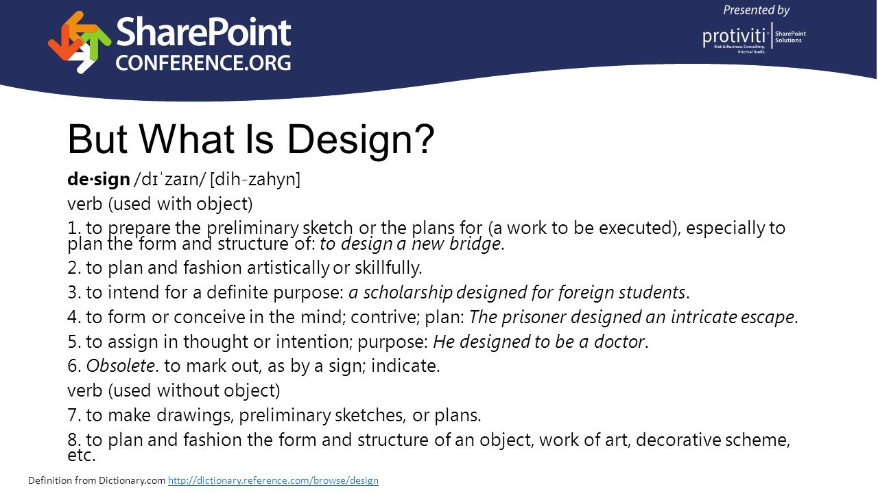 But What Is Design. de·sign /dɪˈzaɪn/ [dih-zahyn] verb (used with object) 1.