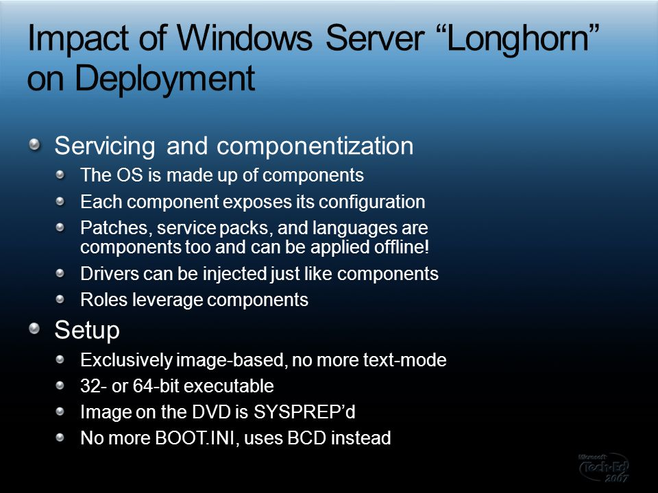 Servicing and componentization The OS is made up of components Each component exposes its configuration Patches, service packs, and languages are comp