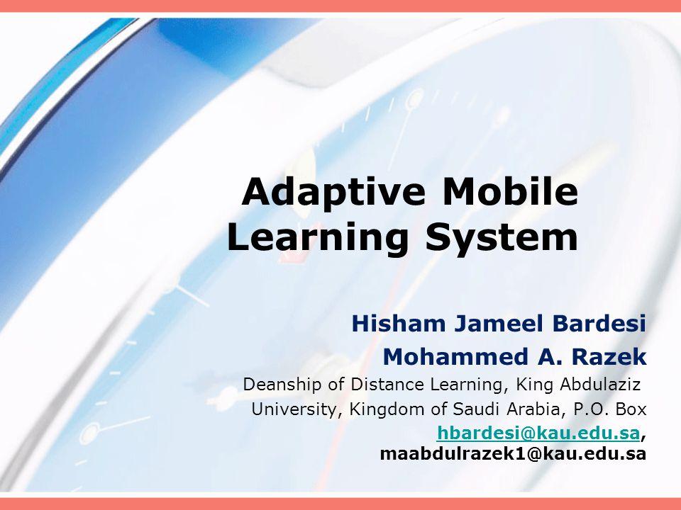 Adaptive Mobile Learning System Hisham Jameel Bardesi Mohammed A.