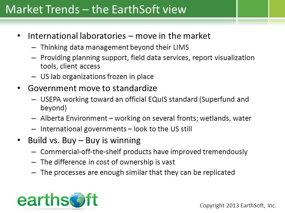 Market Trends – the EarthSoft view International laboratories – move in the market – Thinking data management beyond their LIMS – Providing planning s