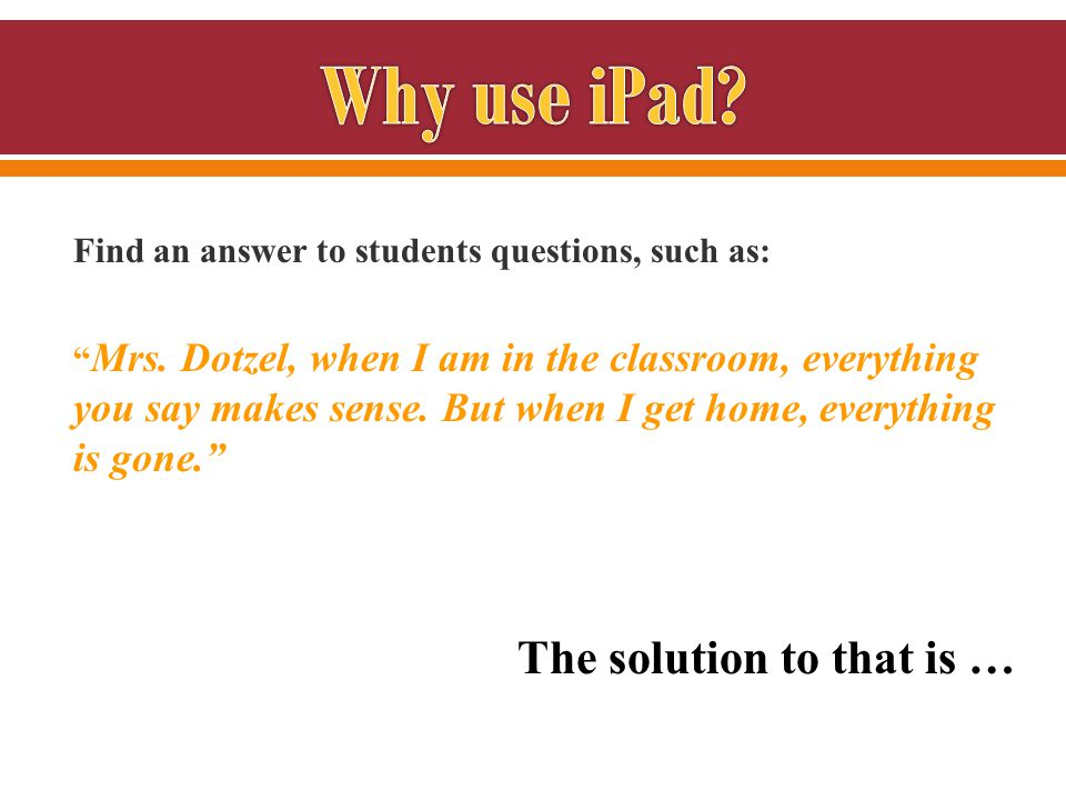 Find an answer to students questions, such as: Mrs.