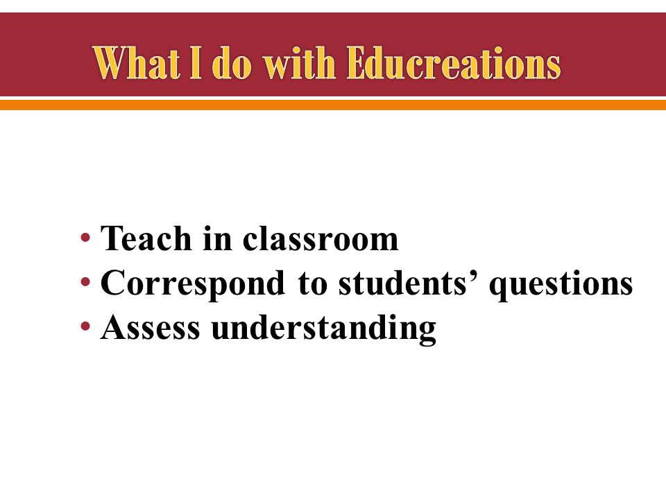 Teach in classroom Correspond to students' questions Assess understanding