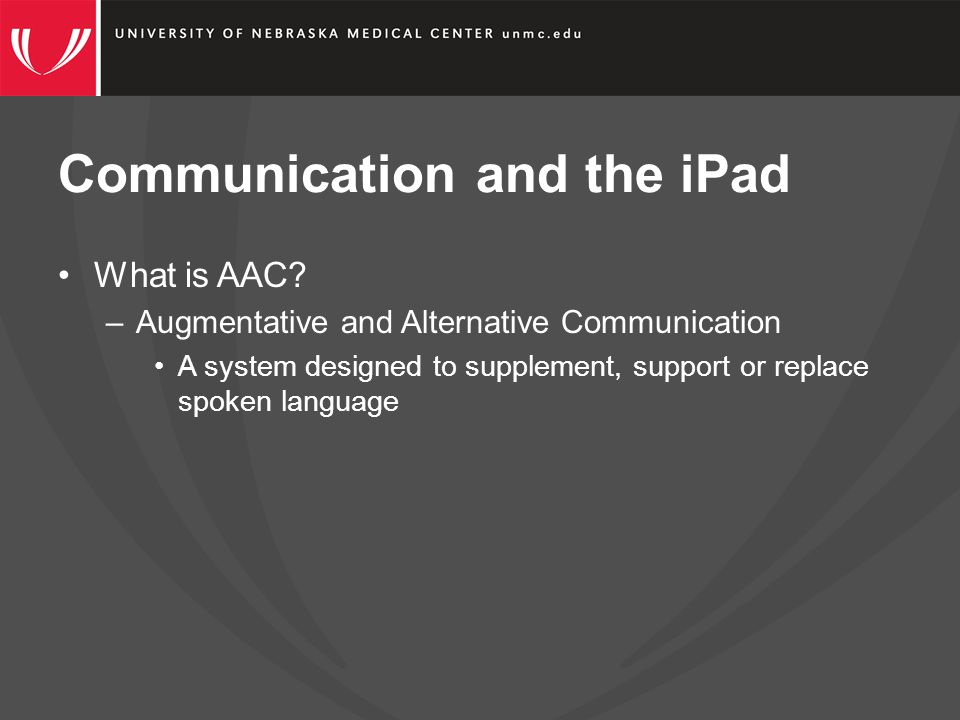 Communication and the iPad Who can benefit from AAC.