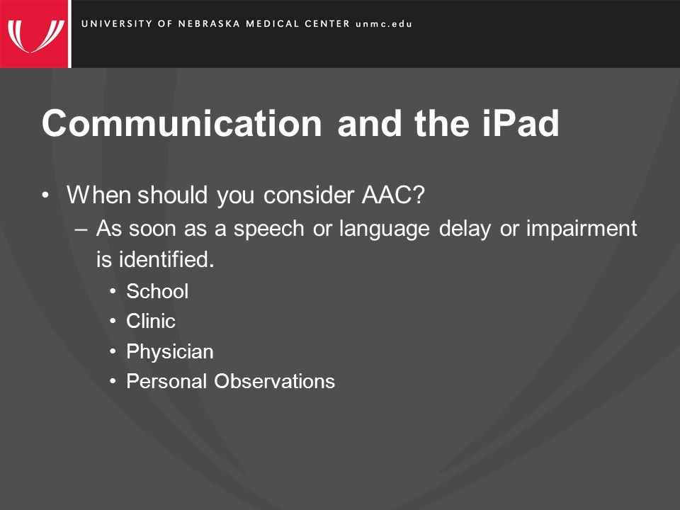 Communication and the iPad –Adaptations to consider –Block Home Button »iPad 1- Bubcaps »iPads with ios6 or higher- Guided access- open Settings and tap through to General > Accessibility > Guided Access.