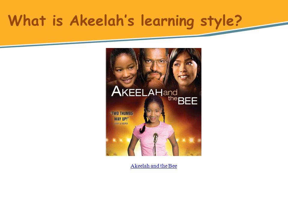 Akeelah and the Bee What is Akeelah's learning style?