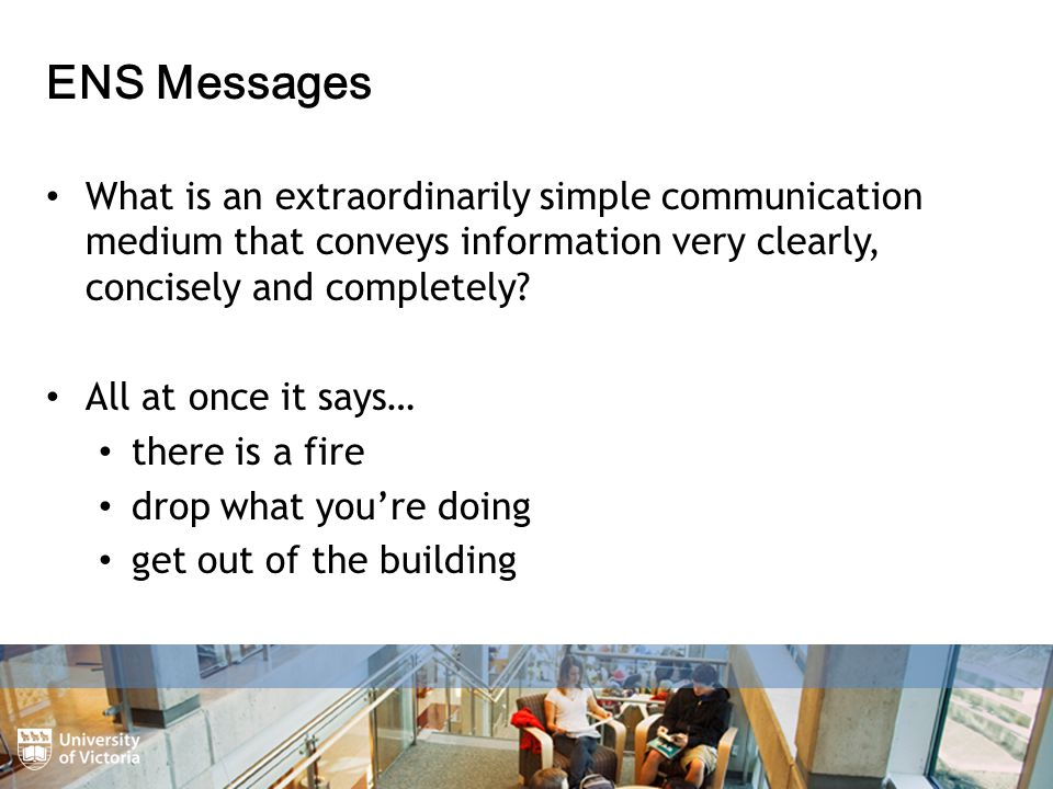 ENS Messages What is an extraordinarily simple communication medium that conveys information very clearly, concisely and completely.