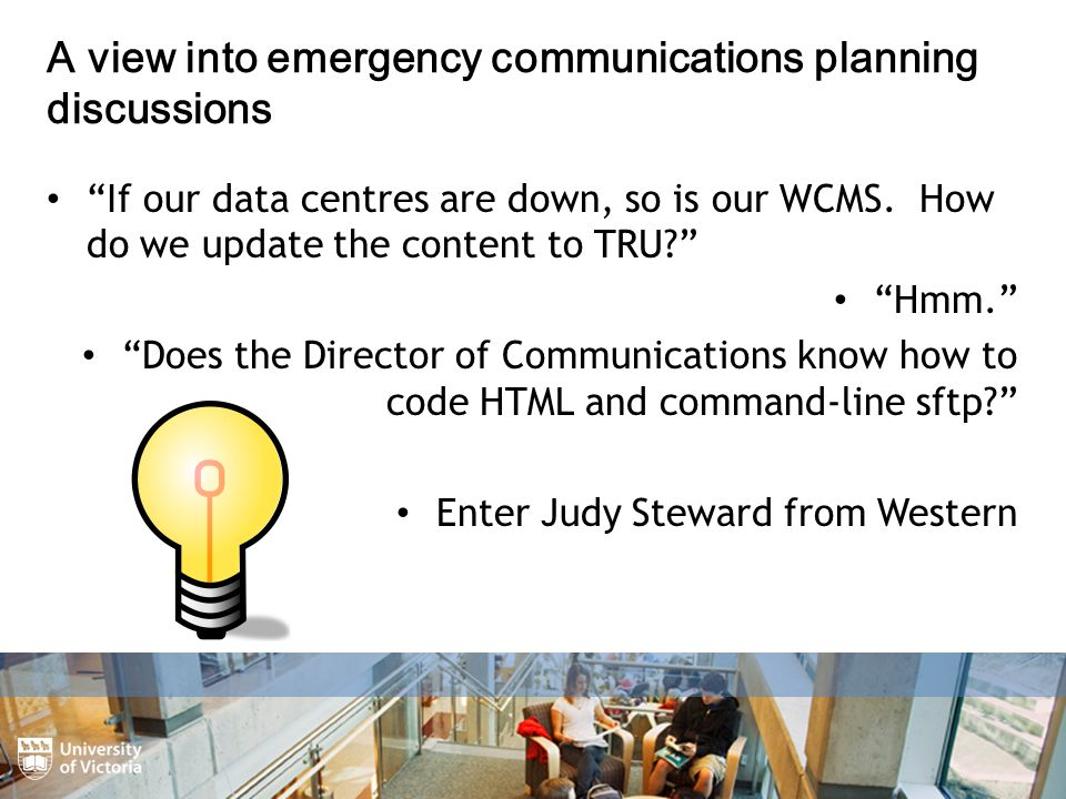 A view into emergency communications planning discussions If our data centres are down, so is our WCMS.