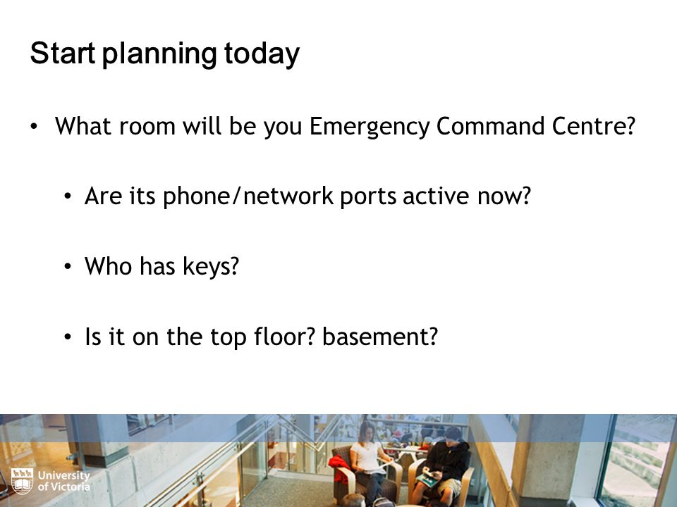 Start planning today What room will be you Emergency Command Centre.