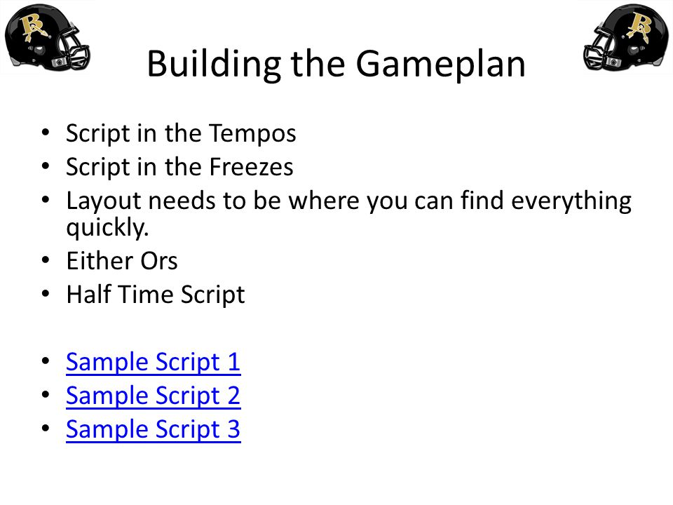Building the Gameplan Script in the Tempos Script in the Freezes Layout needs to be where you can find everything quickly. Either Ors Half Time Script