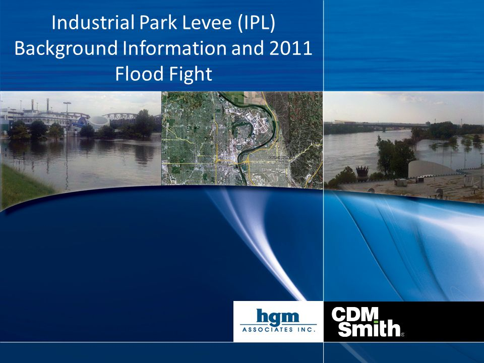 Industrial Park Levee (IPL) Background Information and 2011 Flood Fight
