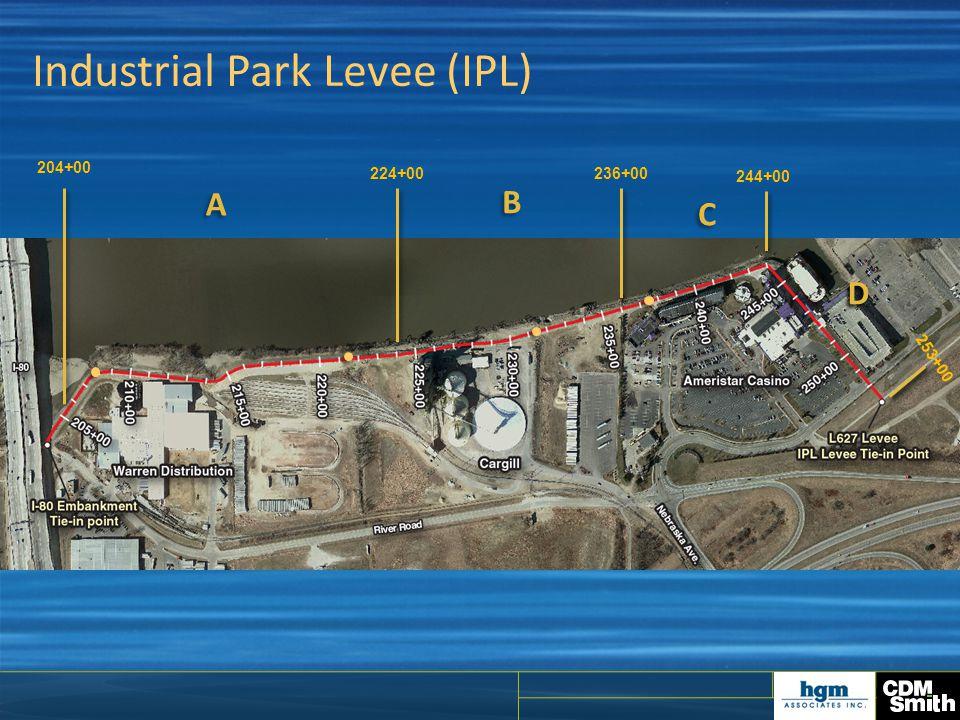Industrial Park Levee (IPL) A A B B C C D D 204+00 224+00236+00 244+00 253+00