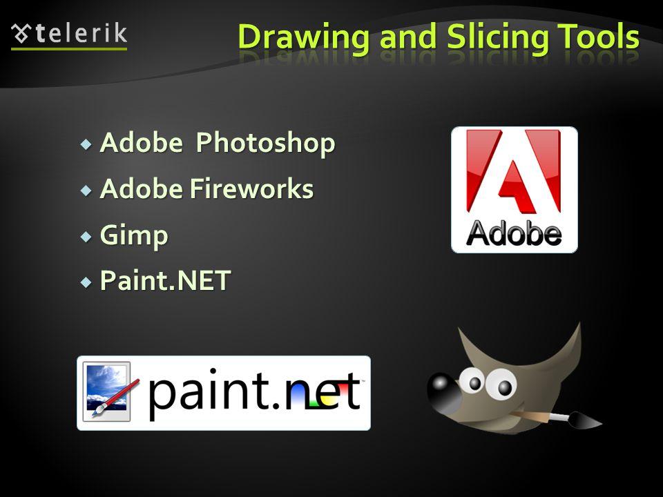  Adobe Photoshop  Adobe Fireworks  Gimp  Paint.NET