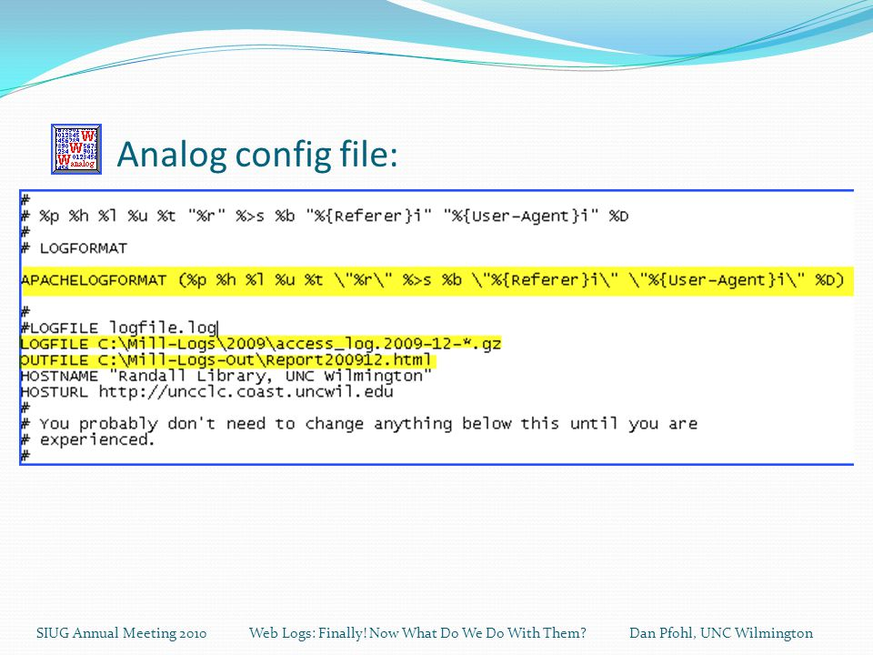 Analog config file: SIUG Annual Meeting 2010 Web Logs: Finally.