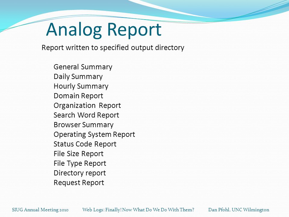 Analog Report SIUG Annual Meeting 2010 Web Logs: Finally.