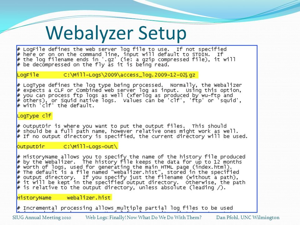 Webalyzer Setup SIUG Annual Meeting 2010 Web Logs: Finally.