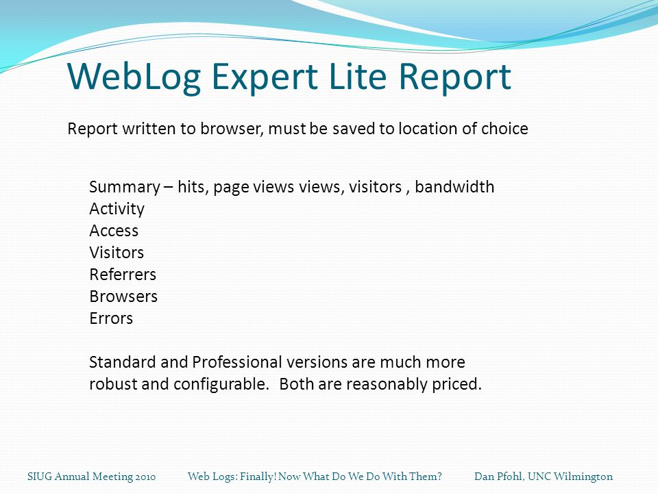WebLog Expert Lite Report SIUG Annual Meeting 2010 Web Logs: Finally.