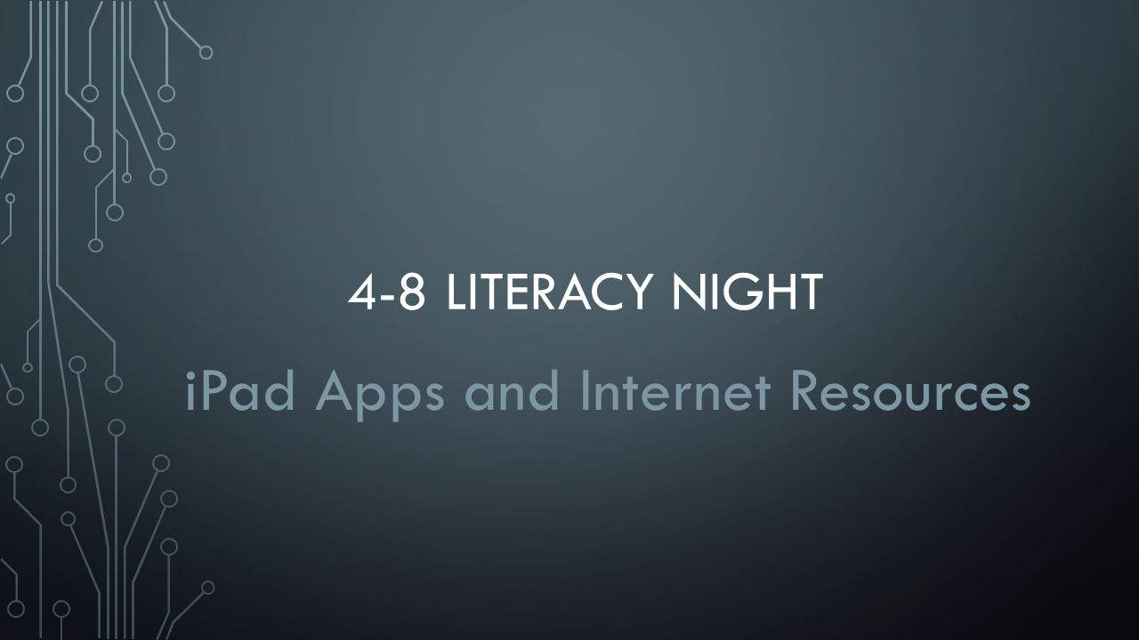 4-8 LITERACY NIGHT iPad Apps and Internet Resources