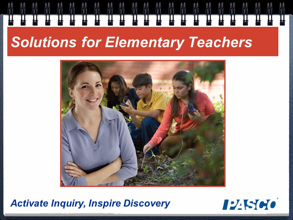 Activate Inquiry, Inspire Discovery Solutions for Elementary Teachers