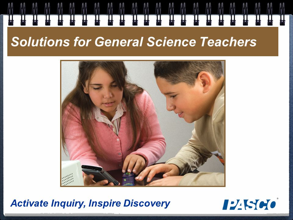 Activate Inquiry, Inspire Discovery Solutions for General Science Teachers