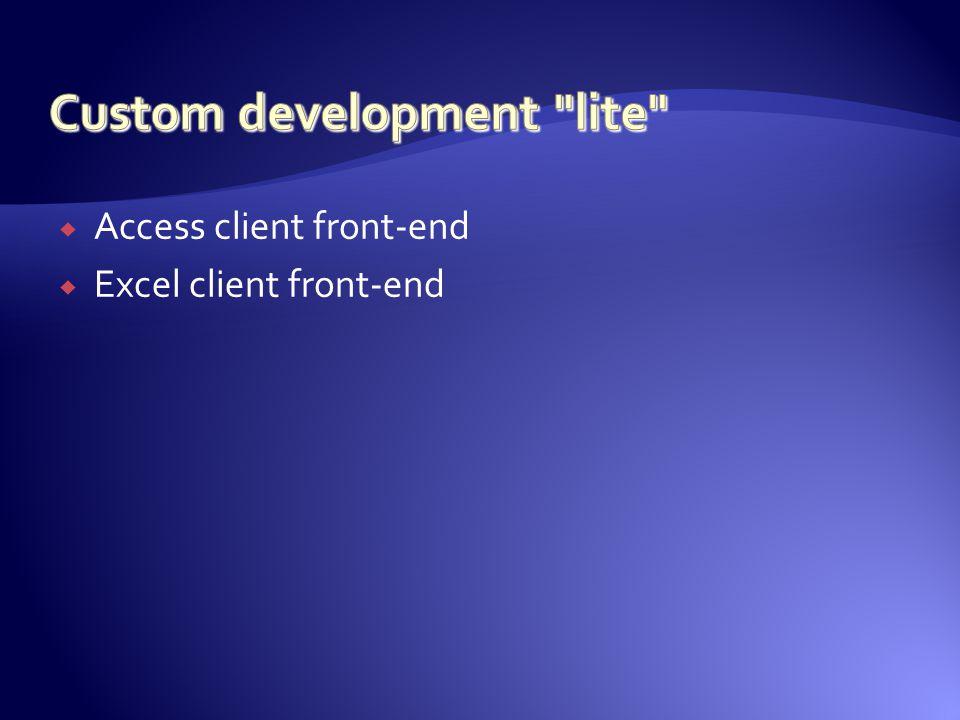  Access client front-end  Excel client front-end