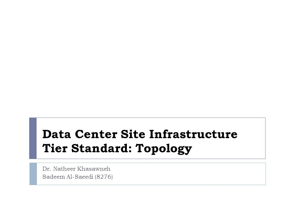 Data Center Site Infrastructure Tier Standard: Topology Dr.