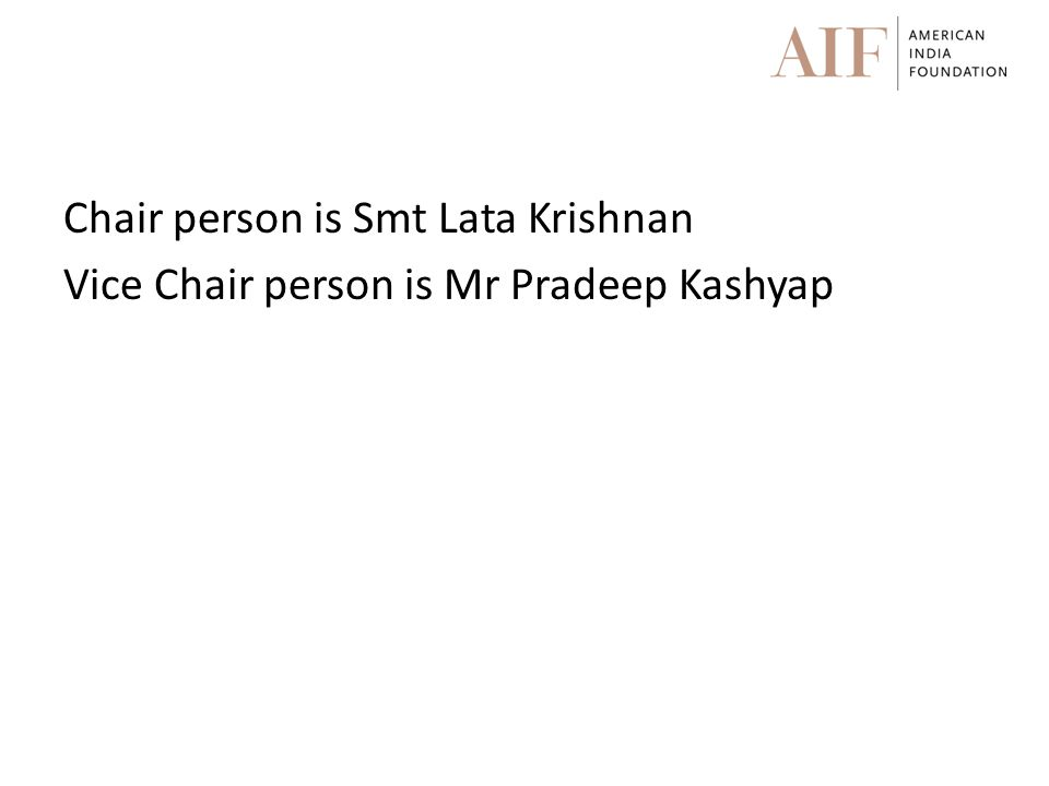 Chair person is Smt Lata Krishnan Vice Chair person is Mr Pradeep Kashyap