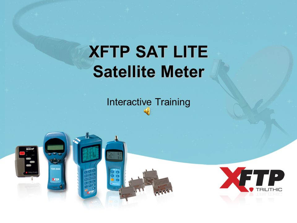 XFTP SAT LITE Satellite Meter Interactive Training