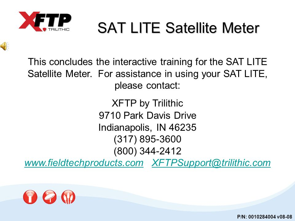 SAT LITE Satellite Meter This concludes the interactive training for the SAT LITE Satellite Meter.