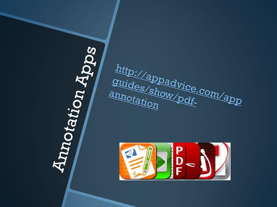 Annotation Apps http://appadvice.com/app guides/show/pdf- annotation http://appadvice.com/app guides/show/pdf- annotation