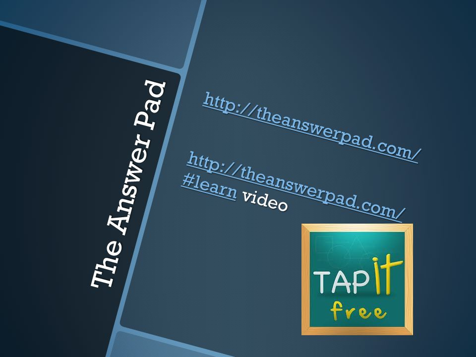 The Answer Pad http://theanswerpad.com/ #learnhttp://theanswerpad.com/ #learn video http://theanswerpad.com/ #learn