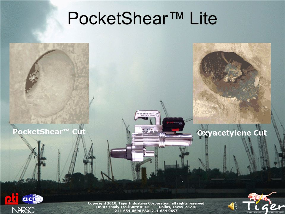 PocketShear™ Lite Copyright 2010, Tiger Industries Corporation, all rights reserved 10907 shady Trail Suite #105 Dallas, Texas 75220 214-654-0696 FAX: 214-654-0697 A NEW, slim nosepiece profile fits in any pocket in the USA.