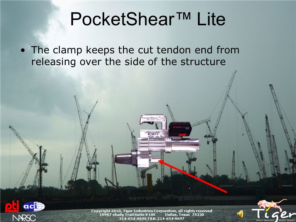 PocketShear™ Lite Copyright 2010, Tiger Industries Corporation, all rights reserved 10907 shady Trail Suite #105 Dallas, Texas 75220 214-654-0696 FAX: 214-654-0697