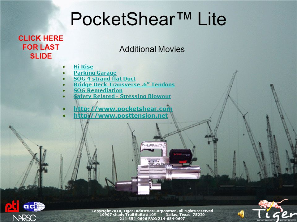 PocketShear™ Lite Copyright 2010, Tiger Industries Corporation, all rights reserved 10907 shady Trail Suite #105 Dallas, Texas 75220 214-654-0696 FAX: 214-654-0697 What is wrong with this movie.