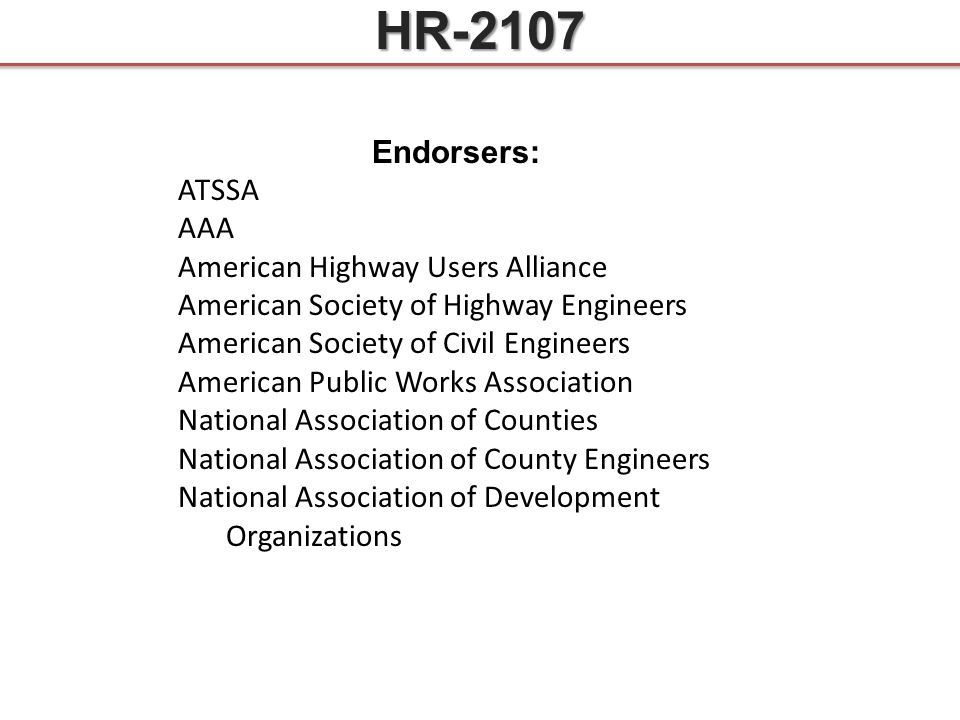 Endorsers: ATSSA AAA American Highway Users Alliance American Society of Highway Engineers American Society of Civil Engineers American Public Works A
