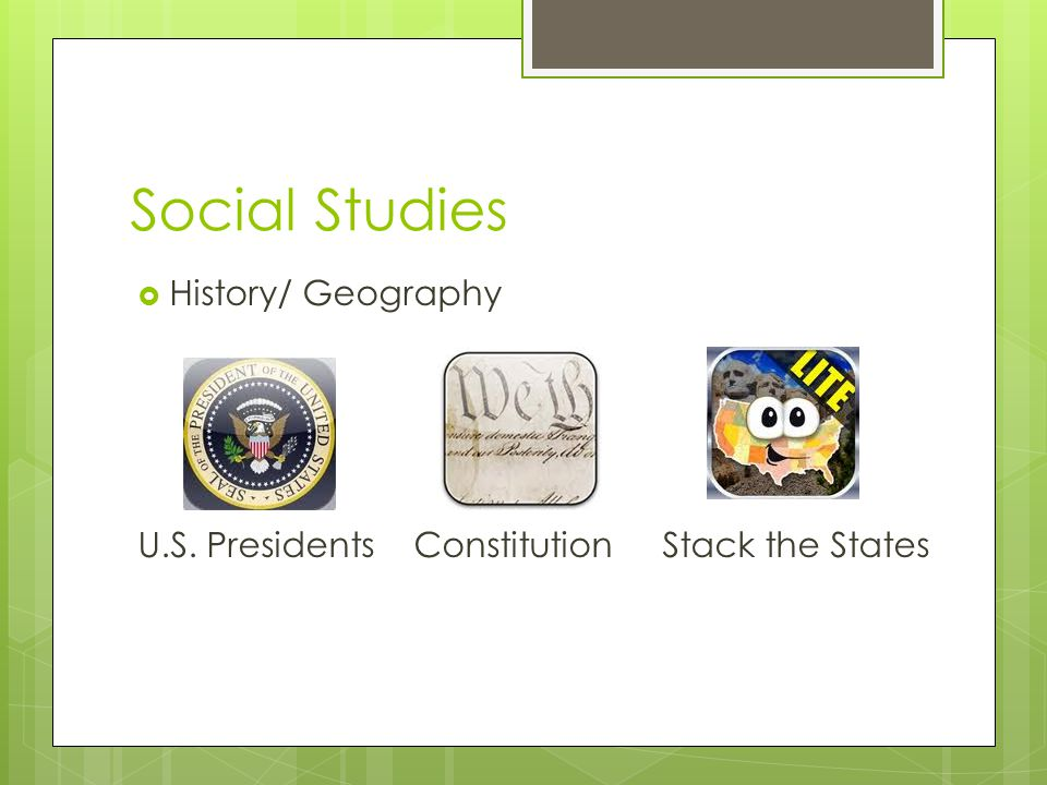 Social Studies  History/ Geography U.S. Presidents Constitution Stack the States