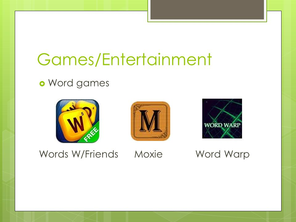 Games/Entertainment  Word games Words W/Friends Moxie Word Warp