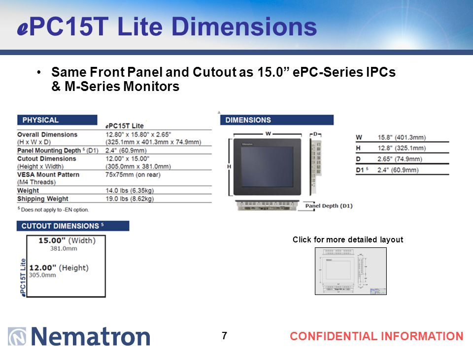 "7 CONFIDENTIAL INFORMATION e PC15T Lite Dimensions Same Front Panel and Cutout as 15.0"" ePC-Series IPCs & M-Series Monitors Click for more detailed la"
