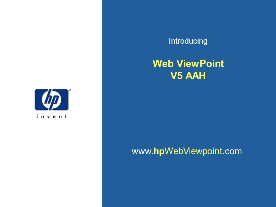 Introducing Web ViewPoint V5 AAH www.hpWebViewpoint.com