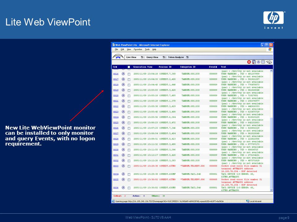 page 9 Web ViewPoint - SJ70 V5 AAH Lite Web ViewPoint New Lite WebViewPoint monitor can be installed to only monitor and query Events, with no logon requirement.