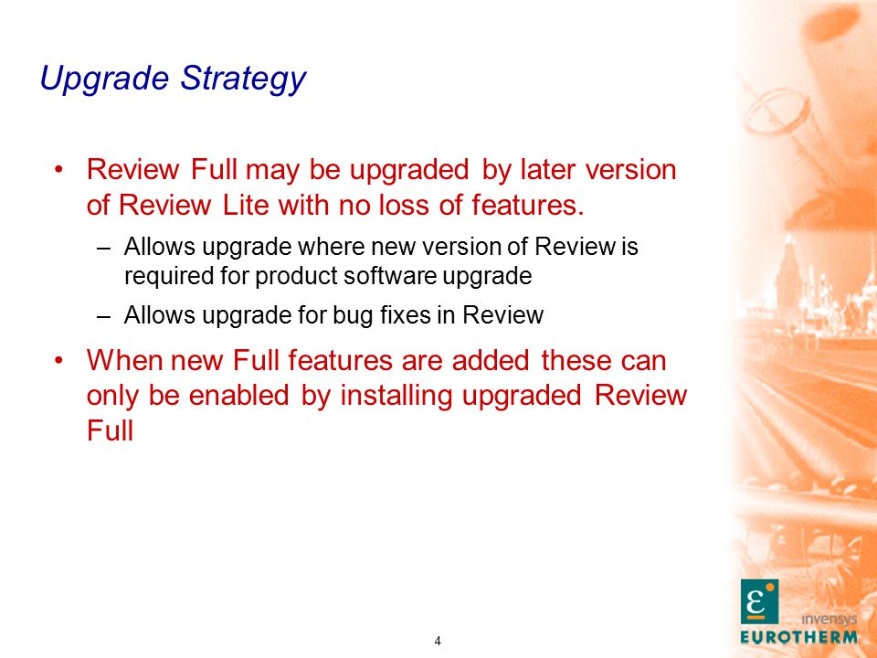 4 Upgrade Strategy Review Full may be upgraded by later version of Review Lite with no loss of features.