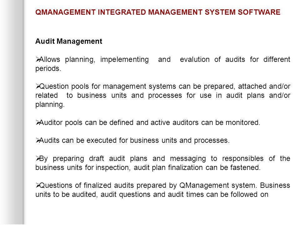 Audit Management  Allows planning, impelementing and evalution of audits for different periods.
