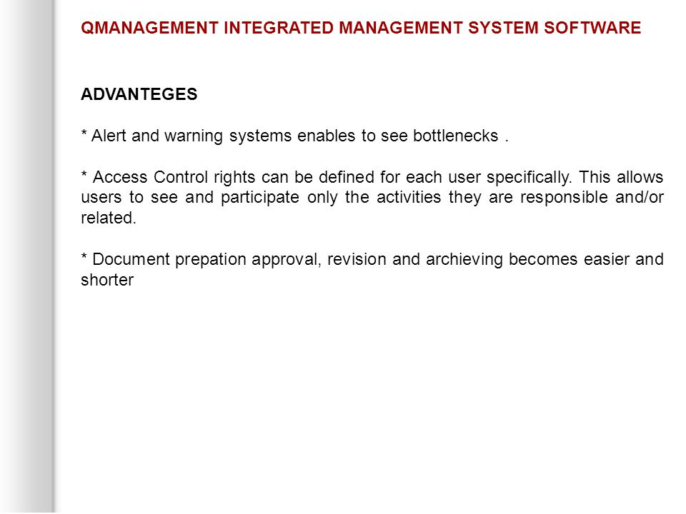 ADVANTEGES * Alert and warning systems enables to see bottlenecks.