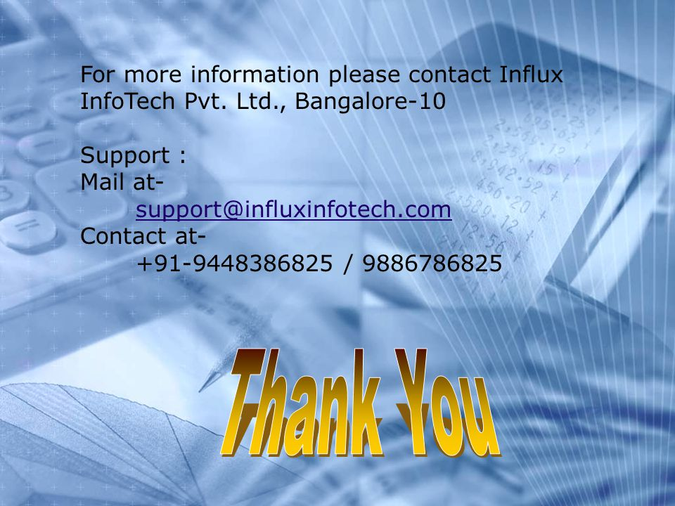 For more information please contact Influx InfoTech Pvt.