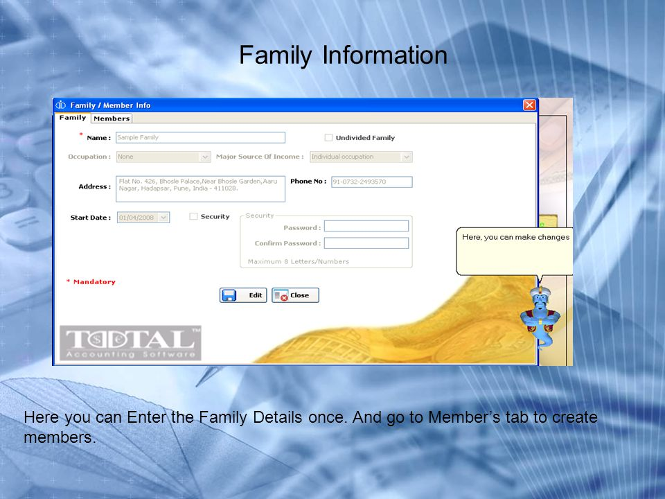 Family Information Here you can Enter the Family Details once.