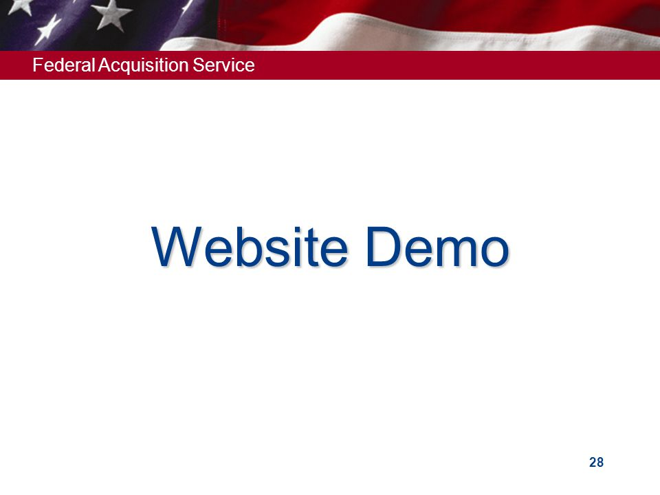 Federal Acquisition Service 28 Website Demo