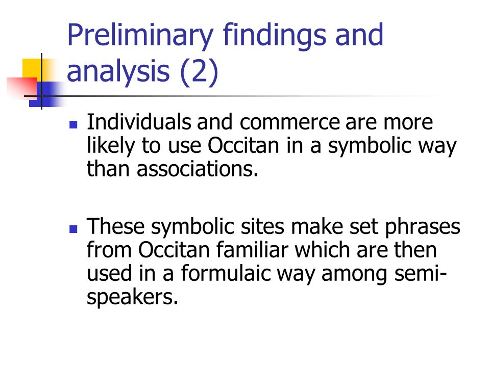 Preliminary findings and analysis (2) Individuals and commerce are more likely to use Occitan in a symbolic way than associations.