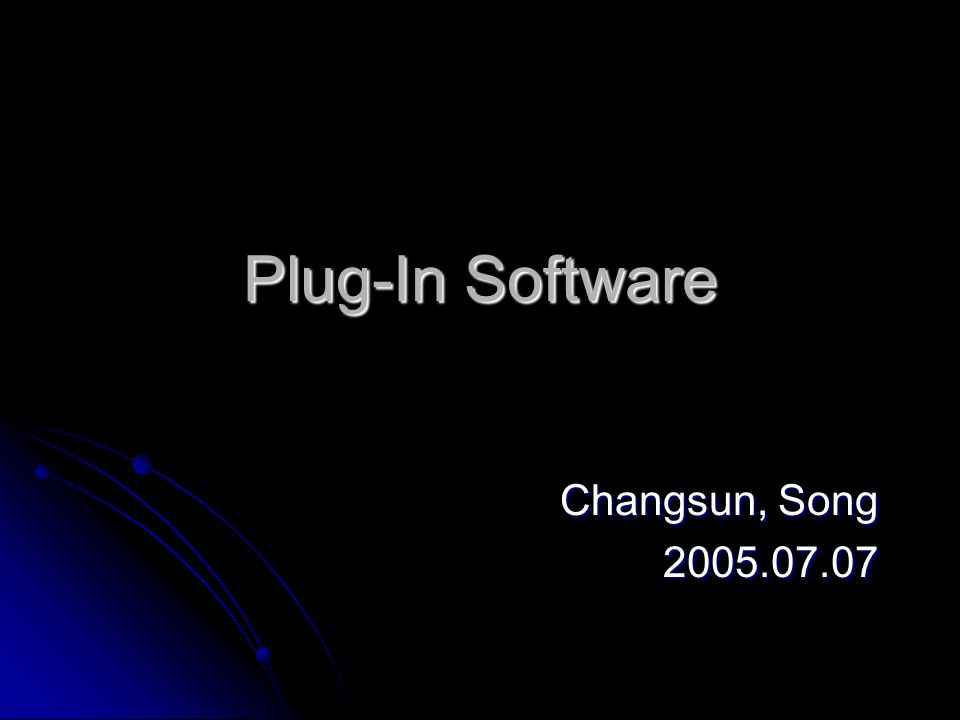 Plug-In Software Changsun, Song 2005.07.07