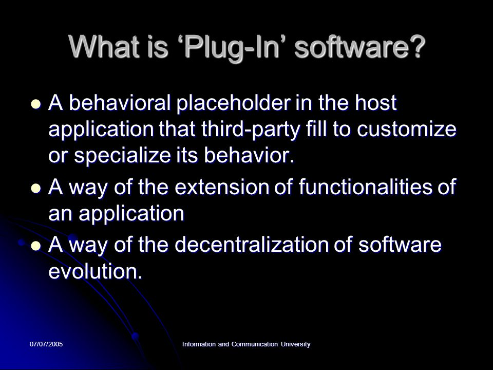 07/07/2005Information and Communication University What is 'Plug-In' software.